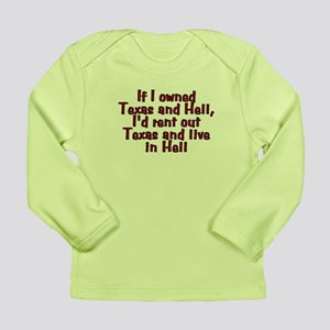 If I owned Texas and He Long Sleeve Infant T-Shirt
