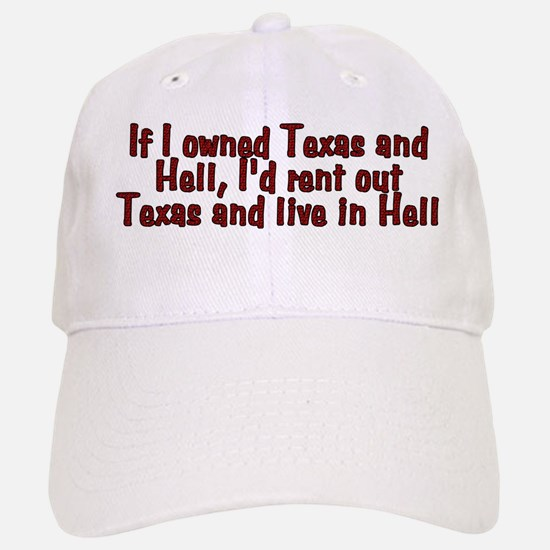 If I owned Texas and Hell - Baseball Baseball Cap