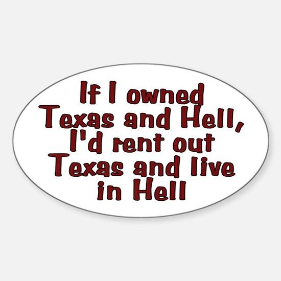 If I owned Texas and Hell - Sticker (Oval)