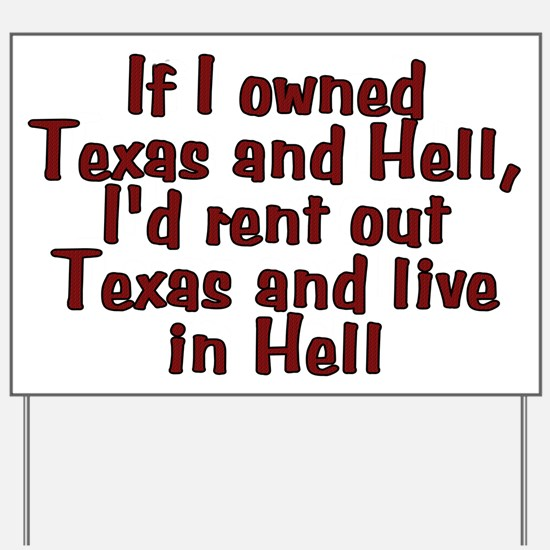If I owned Texas and Hell - Yard Sign
