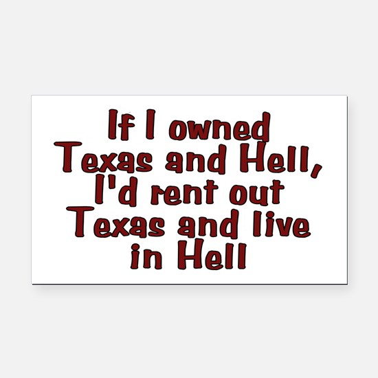 If I owned Texas and Hell - Rectangle Car Magnet