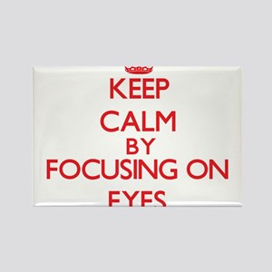 Keep Calm by focusing on EYES Magnets