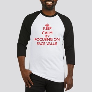 Keep Calm by focusing on Face Valu Baseball Jersey