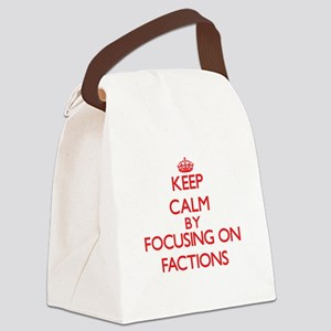 Keep Calm by focusing on Factions Canvas Lunch Bag