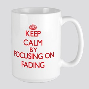 Keep Calm by focusing on Fading Mugs
