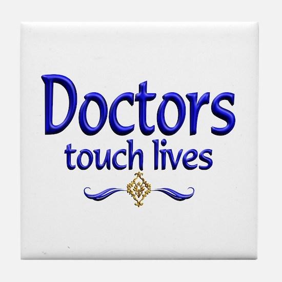 Doctors Touch Lives Tile Coaster