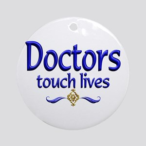 Doctors Touch Lives Ornament (Round)