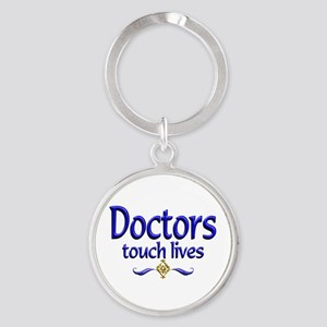 Doctors Touch Lives Round Keychain