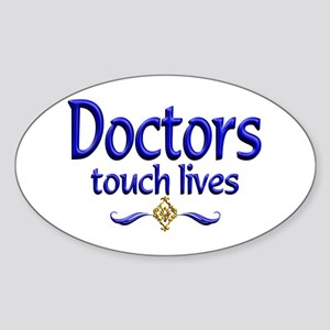 Doctors Touch Lives Sticker (Oval)