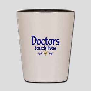 Doctors Touch Lives Shot Glass