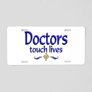 Doctors Touch Lives Aluminum License Plate