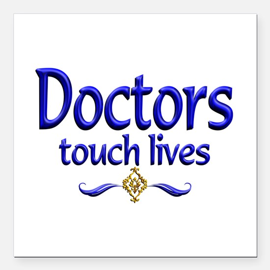 "Doctors Touch Lives Square Car Magnet 3"" x 3"""