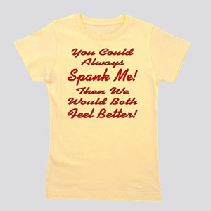 You Could Always Spank Me Girl's Tee