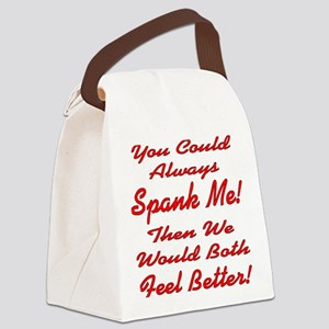 You Could Always Spank Me Canvas Lunch Bag