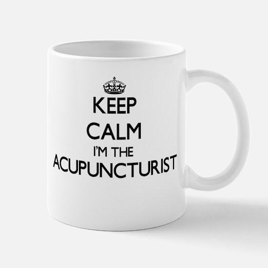Keep calm I'm the Acupuncturist Mugs