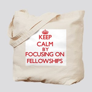 Keep Calm by focusing on Fellowships Tote Bag
