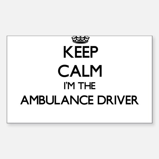 Keep calm I'm the Ambulance Driver Decal