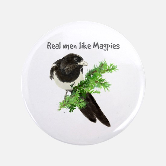 "Real men like Magpies Humor Bird Quote 3.5"" Button"