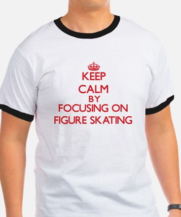Keep Calm by focusing on Figure Skating T-Shirt