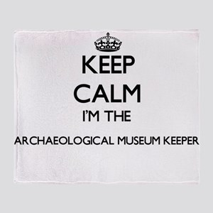 Keep calm I'm the Archaeological Mus Throw Blanket