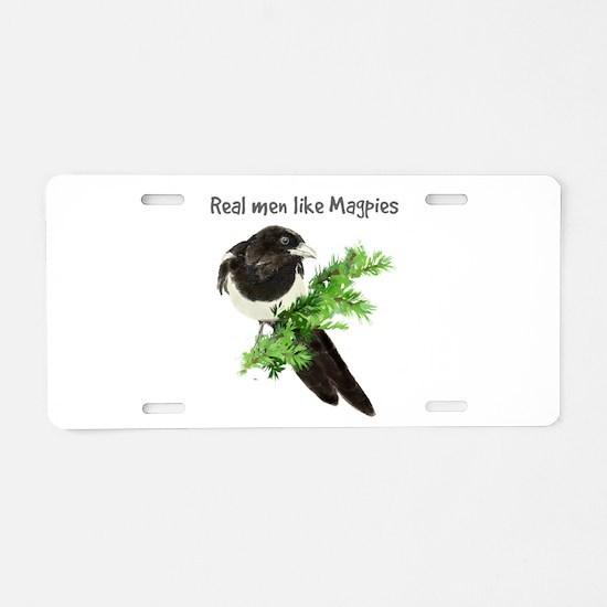 Real men like Magpies Humor Bird Quote Aluminum Li