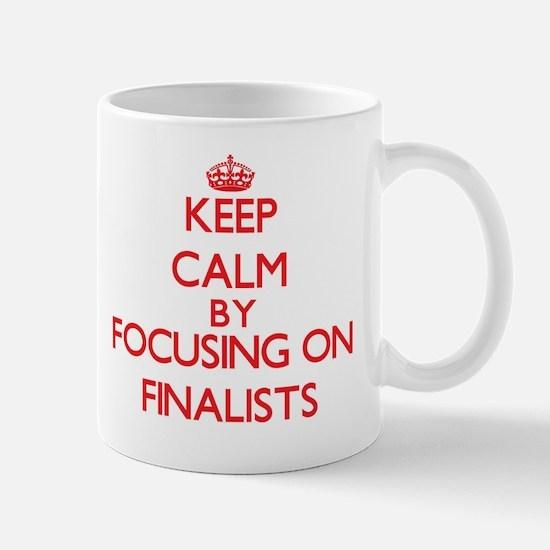 Keep Calm by focusing on Finalists Mug