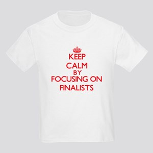 Keep Calm by focusing on Finalists T-Shirt