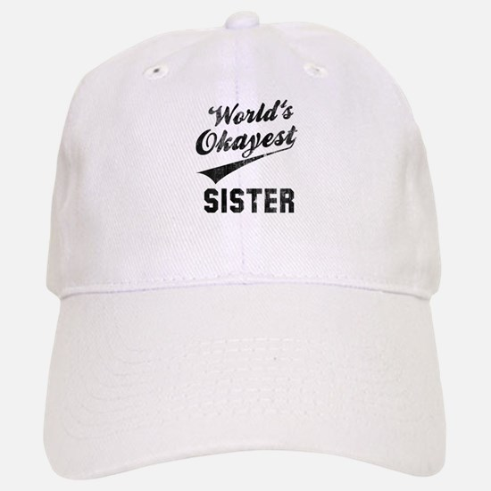 World's Okayest Sister Baseball Baseball Cap