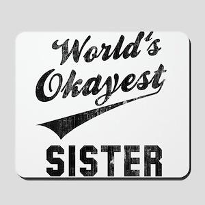 World's Okayest Sister Mousepad