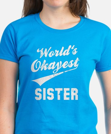 World's Okayest Sister Women's Dark T-Shirt