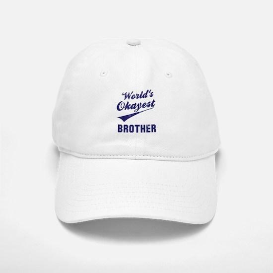 World's Okayest Brother Baseball Baseball Cap