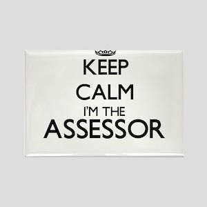 Keep calm I'm the Assessor Magnets