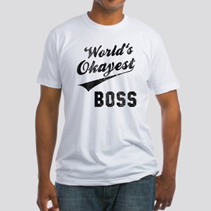 World's Okayest Boss Fitted T-Shirt