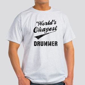 World's Okayest Drummer Light T-Shirt