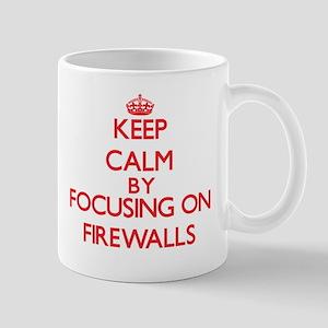 Keep Calm by focusing on Firewalls Mugs