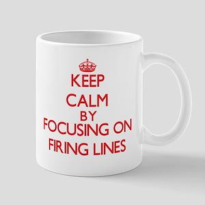 Keep Calm by focusing on Firing Lines Mugs