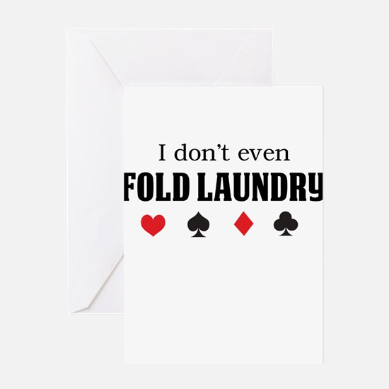 I don't even fold laundry poker Greeting Cards