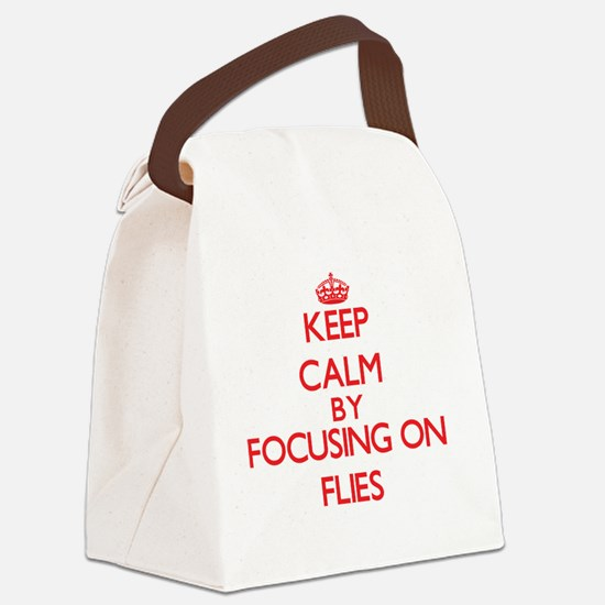 Keep Calm by focusing on Flies Canvas Lunch Bag