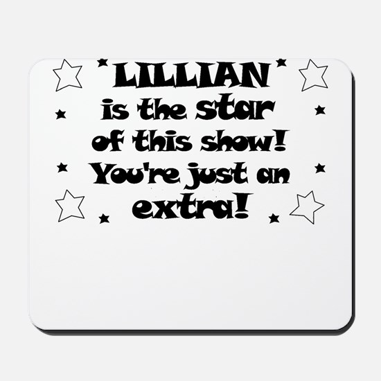 Lillian is the Star Mousepad
