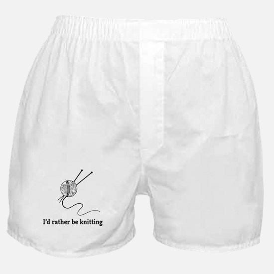 I'd rather be knitting Boxer Shorts