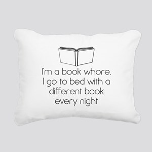 I'm a book whore. I go to bed with a different bo