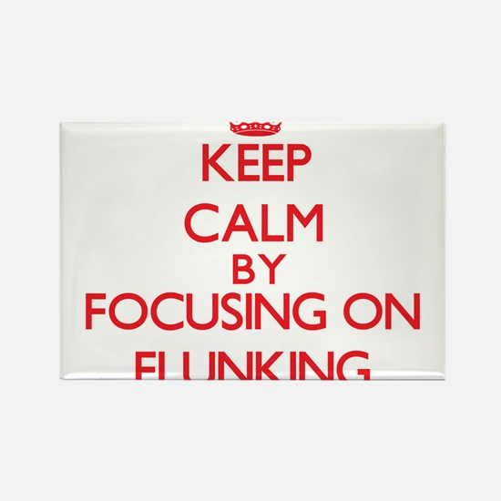 Keep Calm by focusing on Flunking Magnets