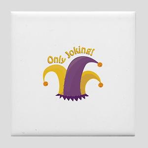 Only Joking Tile Coaster