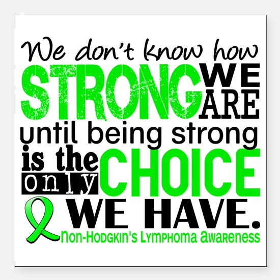 """NH Lymphoma HowStrongWeA Square Car Magnet 3"""" x 3"""""""