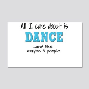 All I Care About Dance Wall Decal
