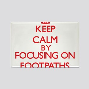 Keep Calm by focusing on Footpaths Magnets