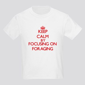 Keep Calm by focusing on Foraging T-Shirt