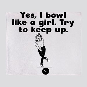 I Bowl Like A Girl Throw Blanket