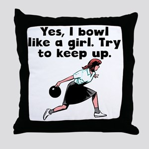 I Bowl Like A Girl Throw Pillow