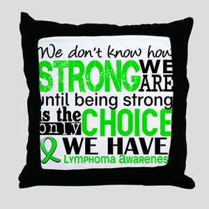 Lymphoma HowStrongWeAre Throw Pillow